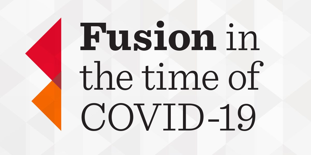 Fusion in the time of COVID-19